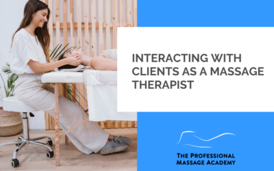Interacting With Clients as a Massage Therapist