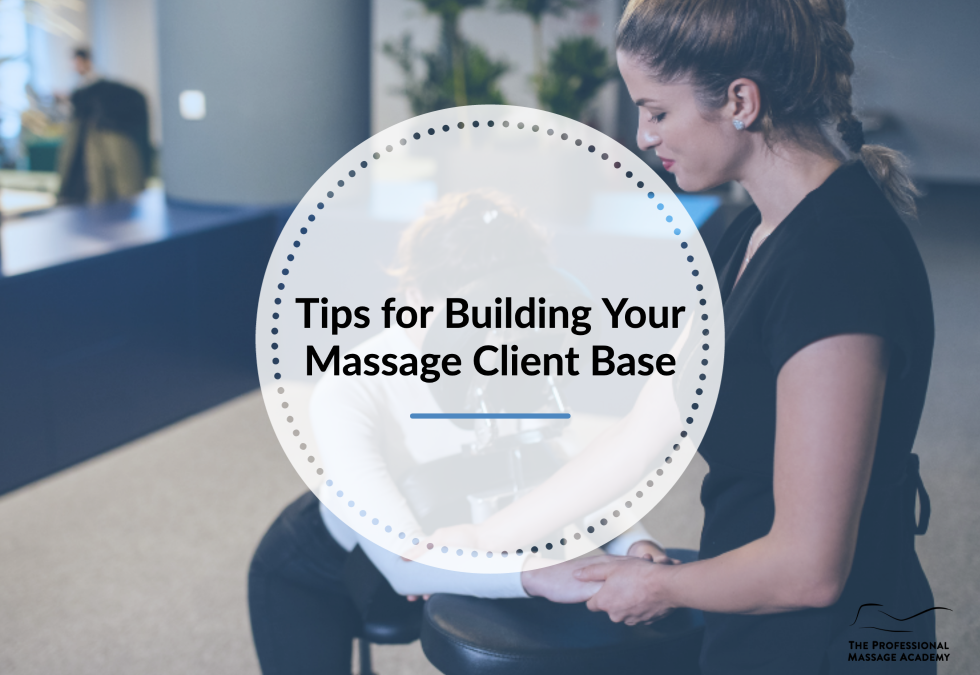 Tips for Building Your Massage Client Base