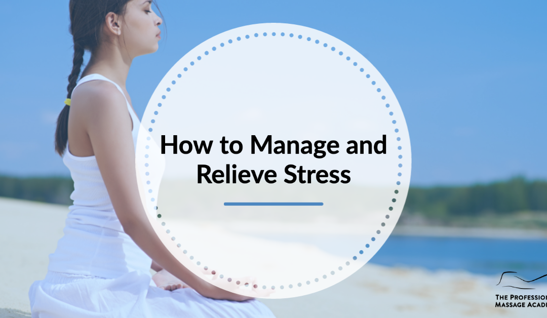 How to Manage and Relieve Stress