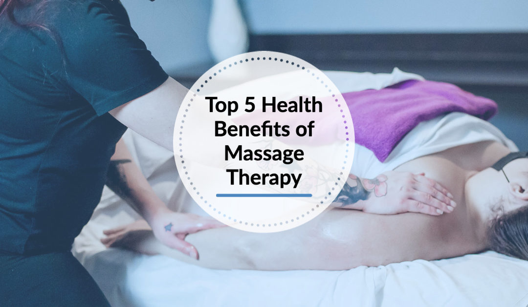 Top 5 Health Benefits of Massage Therapy